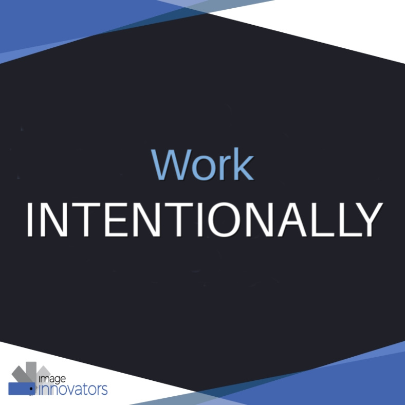 Work Intentionally