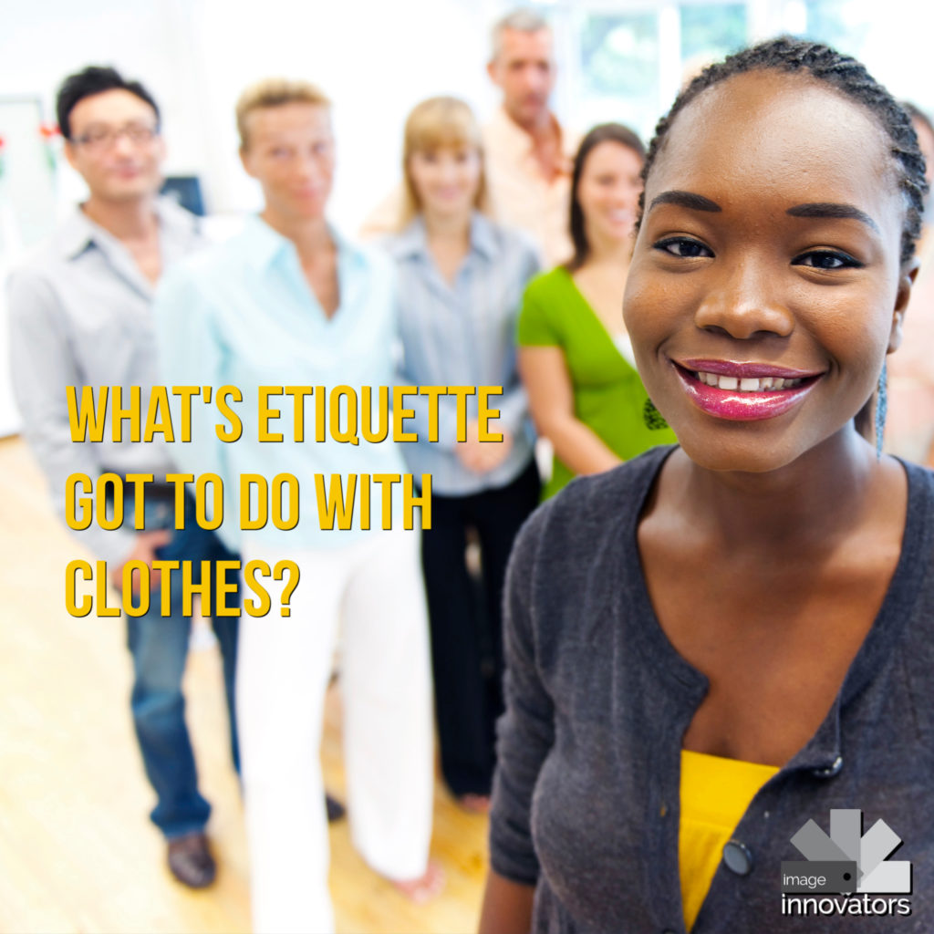 What Etiquette Has to Do With Your Clothes