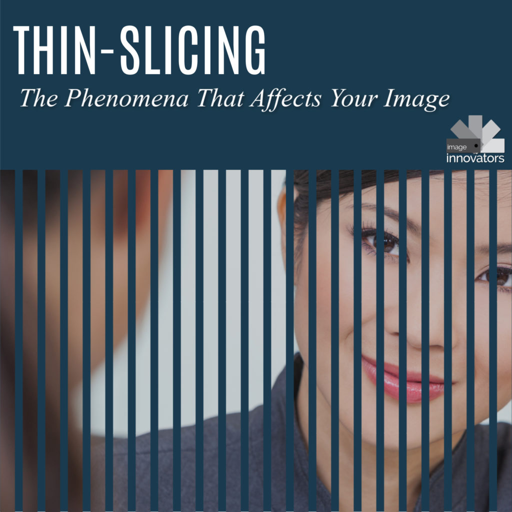 Thin Slicing and Why It's Important To Your Professional Image
